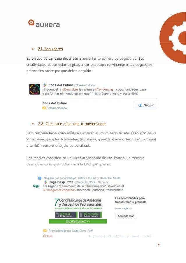 7   2.1. Seguidores  Es un tipo de campaña destinado a aumentar tu número de seguidores. Tus  creatividades deben estar d...