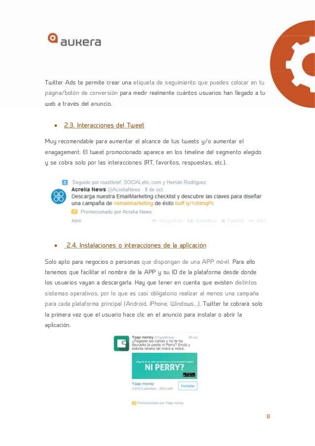 8  Twitter Ads te permite crear una etiqueta de seguimiento que puedes colocar en tu  página/botón de conversión para medi...