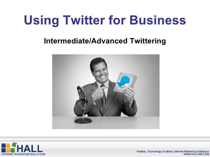 Using Twitter for Business Intermediate/Advanced Twittering