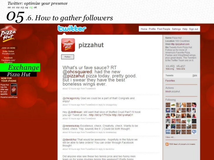 Pizza Hut 05   .6. How to gather followers Twitter: optimize your presence 00  01  02  03  04  05  06 Exchange