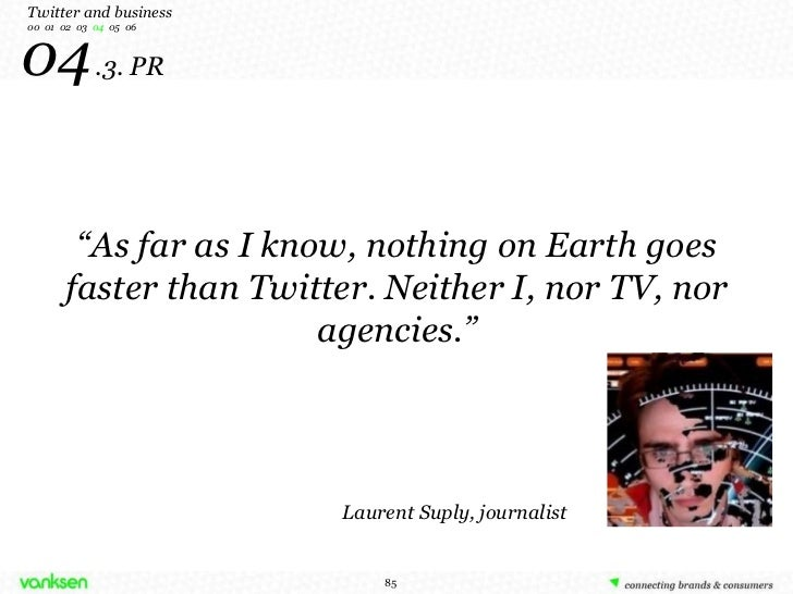 """04   .3. PR """" As far as I know, nothing on Earth goes faster than Twitter. Neither I, nor TV, nor agencies."""" Twitter and b..."""