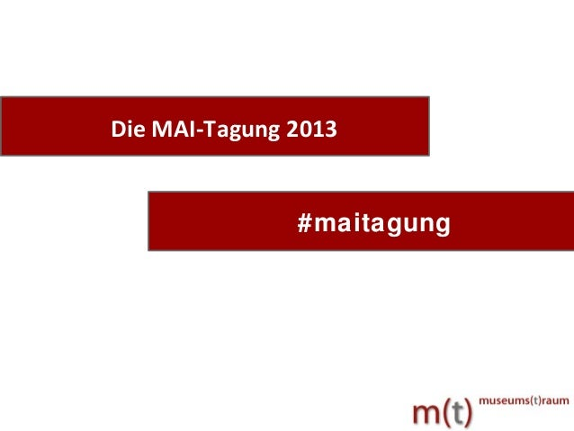 Die Social Media-Prä senzendes MKF (Mai 2013)Die MAI-Tagung 2013#maitagung