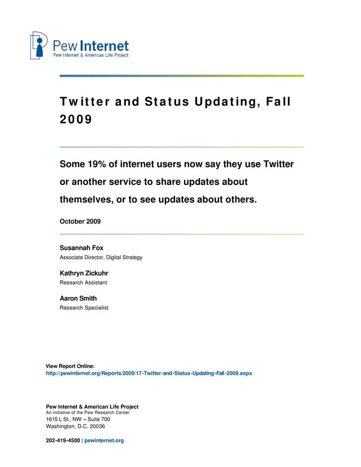 Twitter and Status Updating, Fall       2009         Some 19% of internet users now say they use Twitter       or another ...
