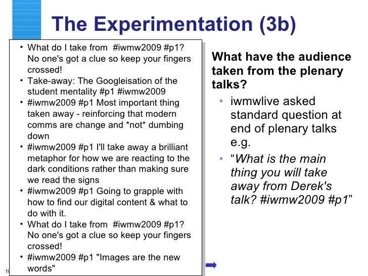 The Approaches (3b) <ul><li>What have the audience taken from the plenary talks? </li></ul><ul><ul><li>iwmwlive asked stan...