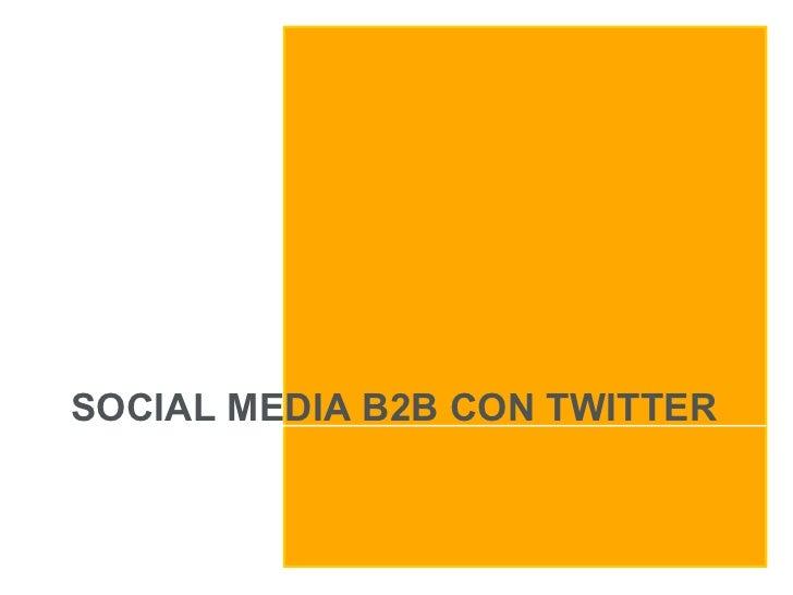 SOCIAL MEDIA B2B CON TWITTER