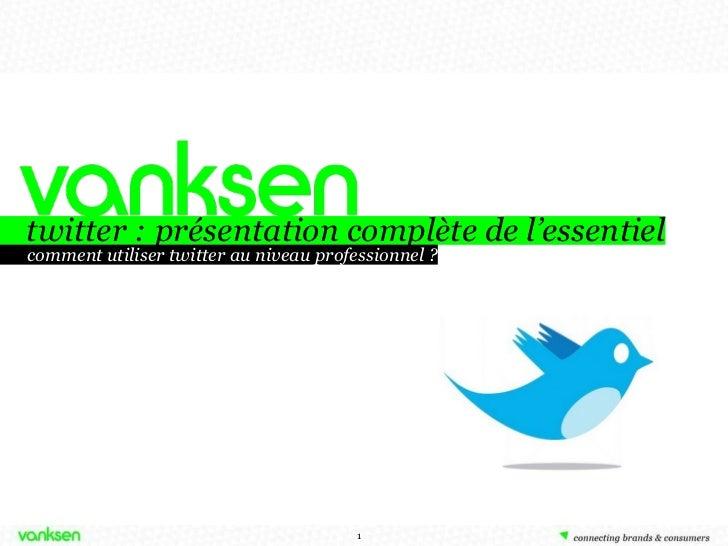 twitter : présentation complète de l'essentiel comment utiliser twitter au niveau professionnel ?