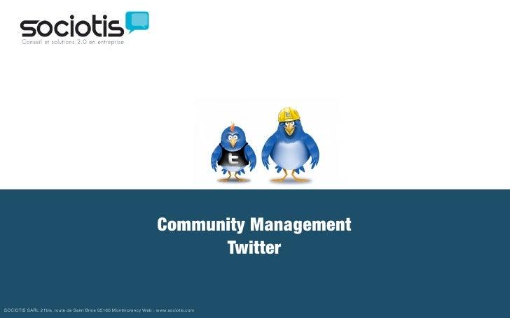 Community Management                                                                         Twitter   SOCIOTIS SARL 21bis...