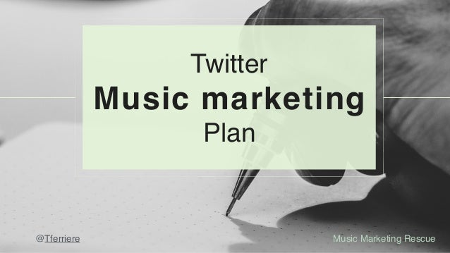 Music Marketing Rescue@Tferriere Twitter Music marketing Plan