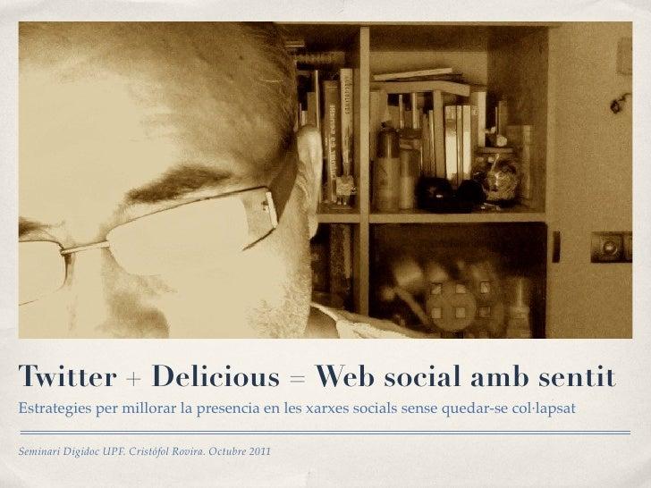 Twitter + Delicious = Web social amb sentitEstrategies per millorar la presencia en les xarxes socials sense quedar-se col...