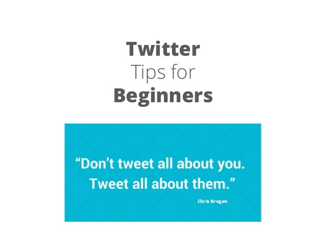 3   The Everything Guide to Twitter Success Chris Brogan Twitter Tips for Beginners