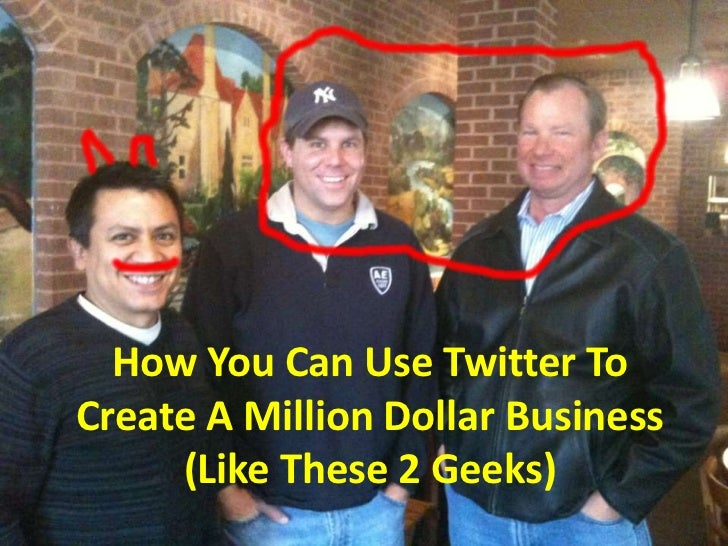 How You Can Use Twitter To Create A Million Dollar Business (Like These 2 Geeks)<br />