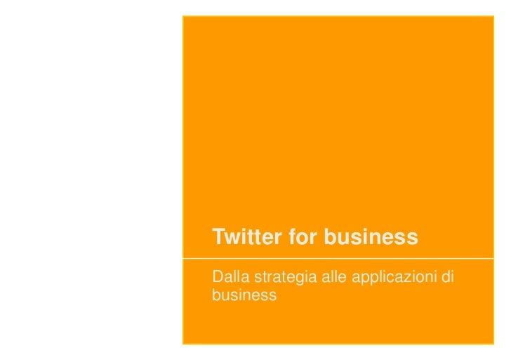 Twitter for businessDalla strategia alle applicazioni dibusiness