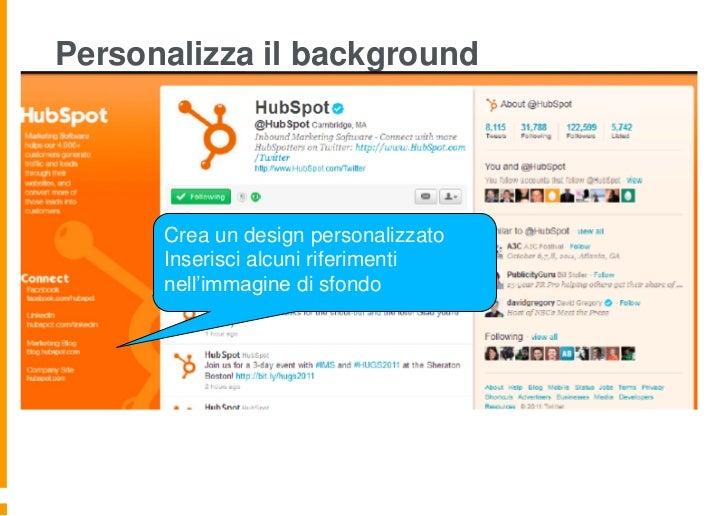 Personalizza il background      Crea un design personalizzato      Inserisci alcuni riferimenti      nell'immagine di sfondo