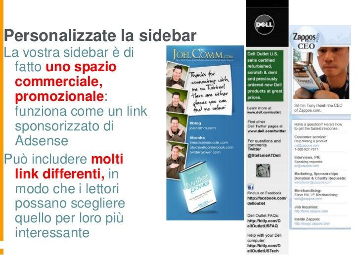 Personalizzate la sidebarLa vostra sidebar è di  fatto uno spazio  commerciale,  promozionale:  funziona come un link  spo...