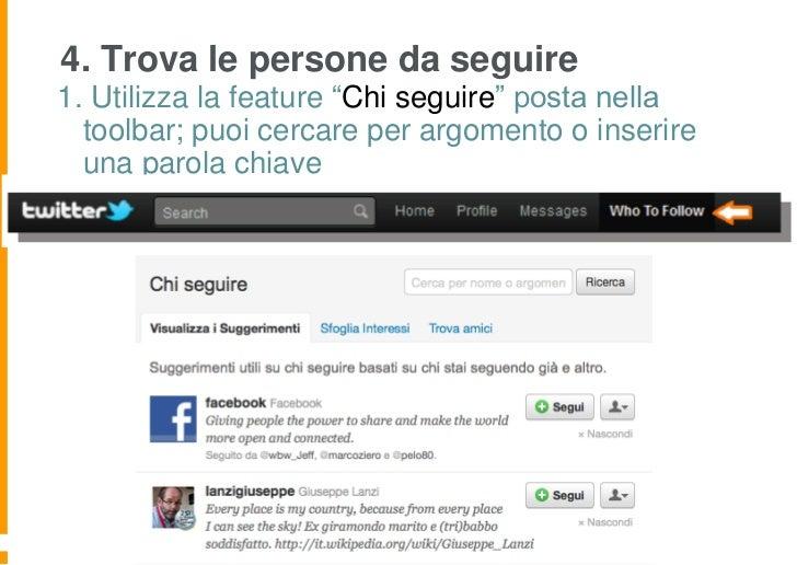 """4. Trova le persone da seguire1. Utilizza la feature """"Chi seguire"""" posta nella  toolbar; puoi cercare per argomento o inse..."""
