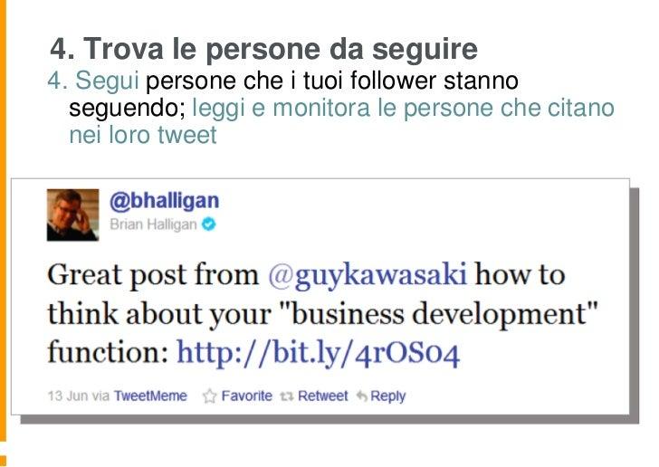 4. Trova le persone da seguire4. Segui persone che i tuoi follower stanno  seguendo; leggi e monitora le persone che citan...