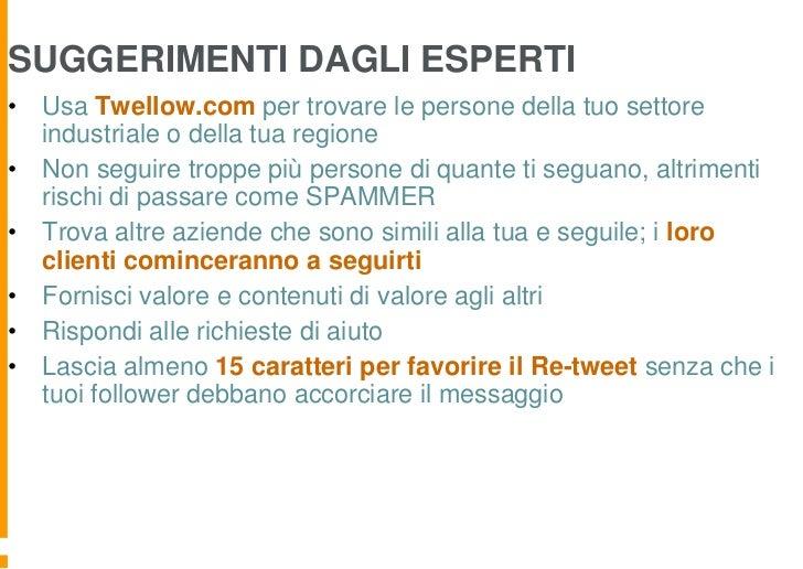 SUGGERIMENTI DAGLI ESPERTI• Usa Twellow.com per trovare le persone della tuo settore  industriale o della tua regione• Non...