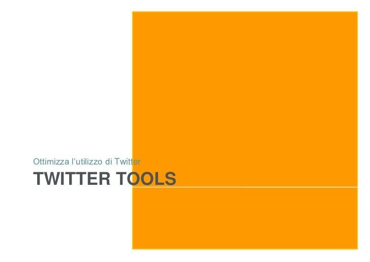 Ottimizza l'utilizzo di TwitterTWITTER TOOLS
