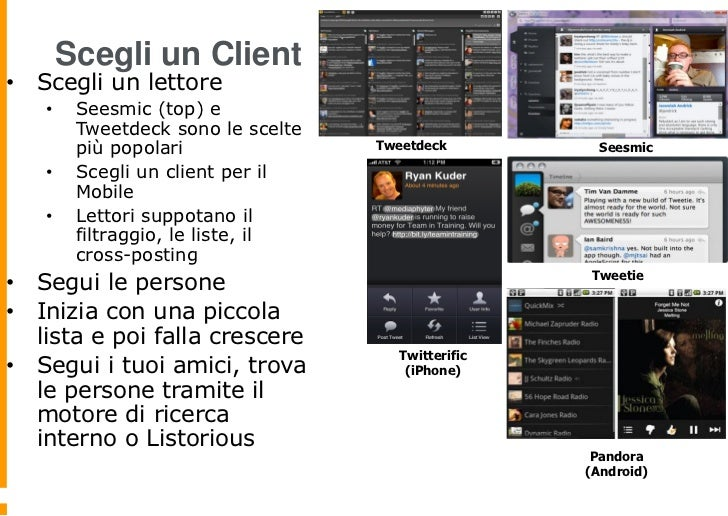 Scegli un Client• Scegli un lettore   •    Seesmic (top) e        Tweetdeck sono le scelte        più popolari            ...