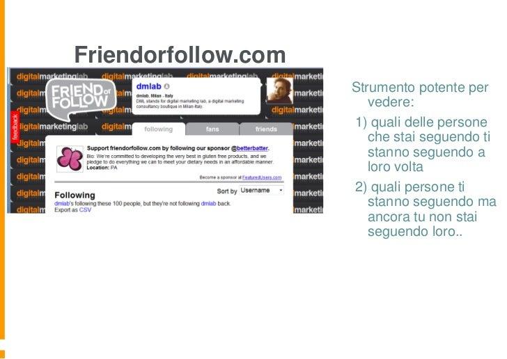 Friendorfollow.com                     Strumento potente per                        vedere:                     1) quali d...