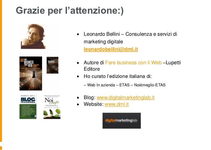 Grazie per l'attenzione:)               Leonardo Bellini – Consulenza e servizi di               marketing digitale       ...