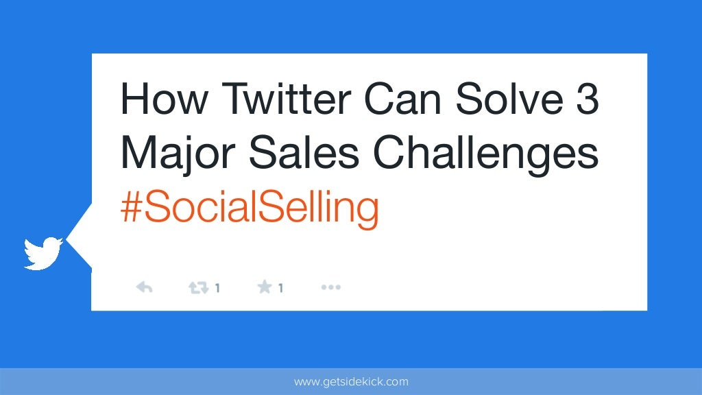 How Twitter Can Solve 3 Major Sales Challenges #SocialSelling