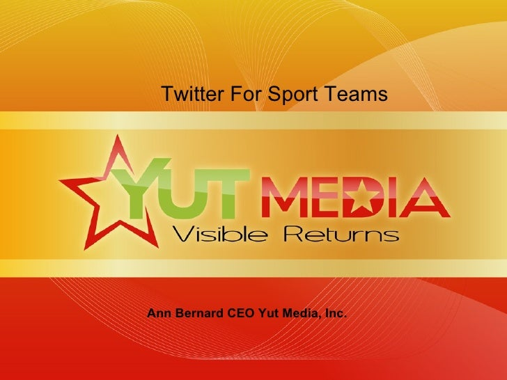 Ann Bernard CEO Yut Media, Inc. Twitter For Sport Teams