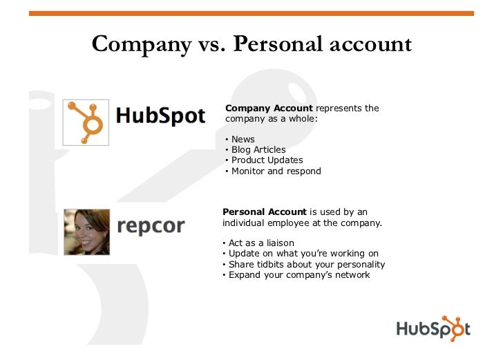 Company vs. Personal account             Company Account represents the            company as a whole:             • News...