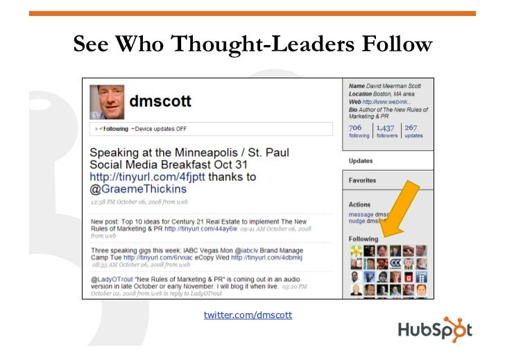 See Who Thought-Leaders Follow               twitter.com/dmscott