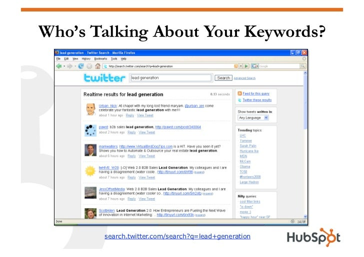 Who's Talking About Your Keywords?            search.twitter.com/search?q=lead+generation