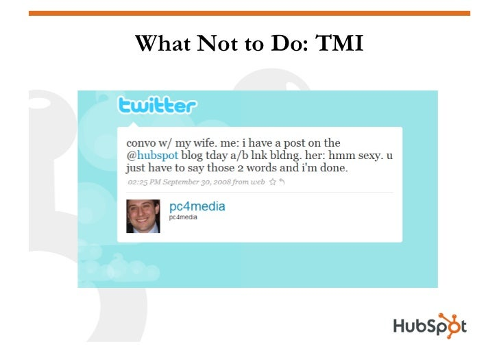 What Not to Do: TMI