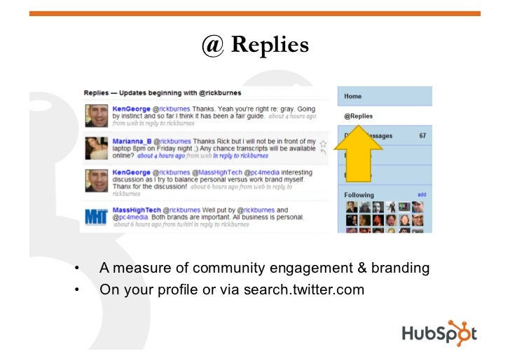 @ Replies     •   A measure of community engagement & branding •   On your profile or via search.twitter.com