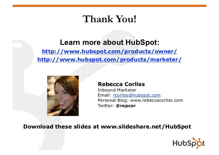 Thank You!             Learn more about HubSpot:      http://www.hubspot.com/products/owner/     http://www.hubspot.com/pr...