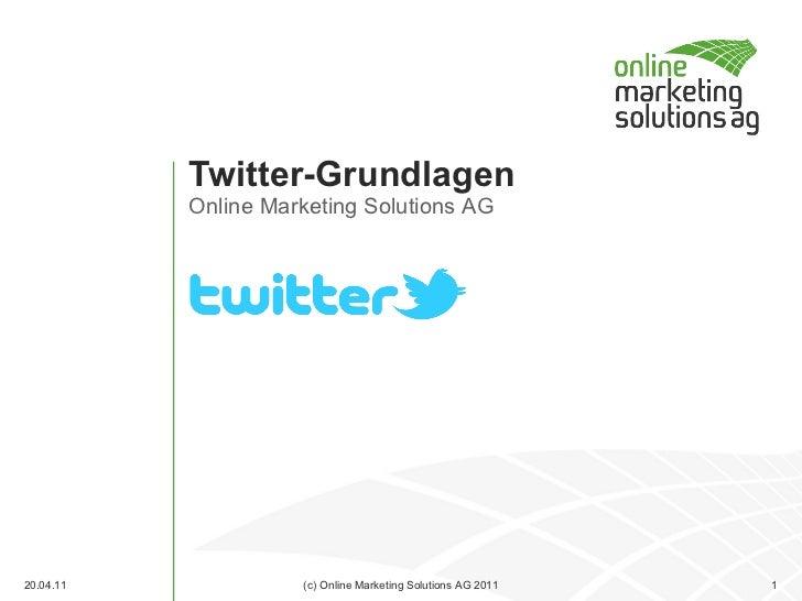 Twitter-Grundlagen 20.04.11 (c) Online Marketing Solutions AG 2011
