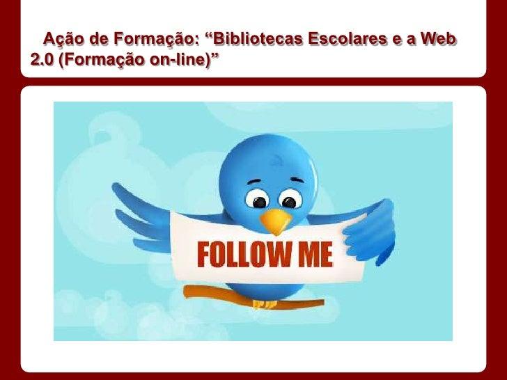 """Ação de Formação: """"Bibliotecas Escolares e a Web2.0 (Formação on-line)"""""""