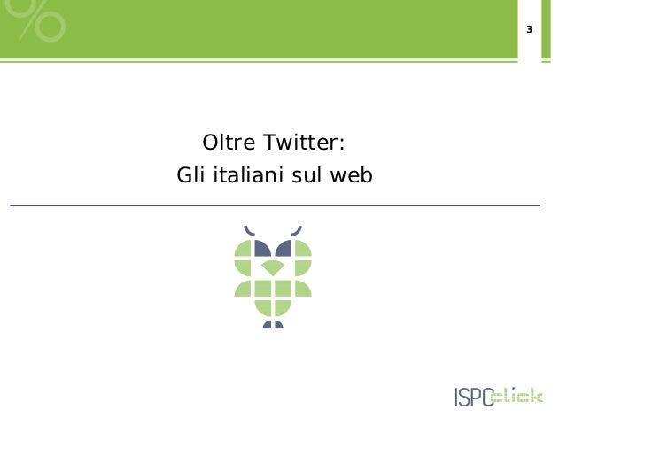 3  Oltre Twitter:Gli italiani sul web