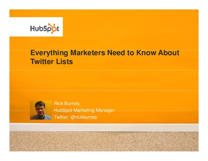 Everything Marketers N d to Know Ab t E     thi M k t      Need t K    About Twitter Lists           Rick Burnes       Hub...