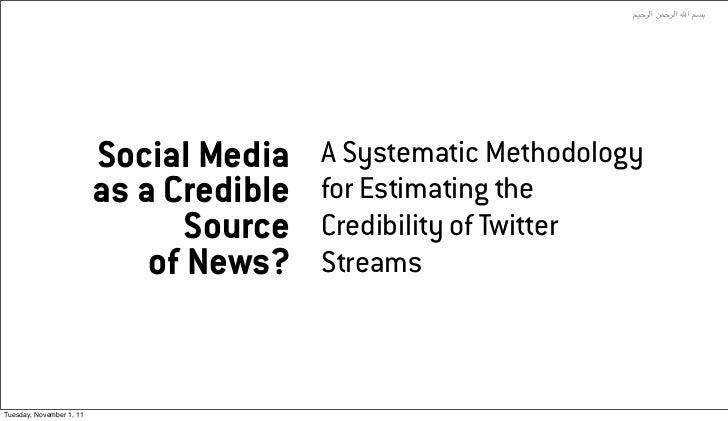 "!""#$%+*! ا) ا%$#( ا                          Social Media    A Systematic Methodology                          as a Cred..."