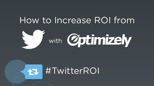 How to Increase ROI from with #TwitterROI