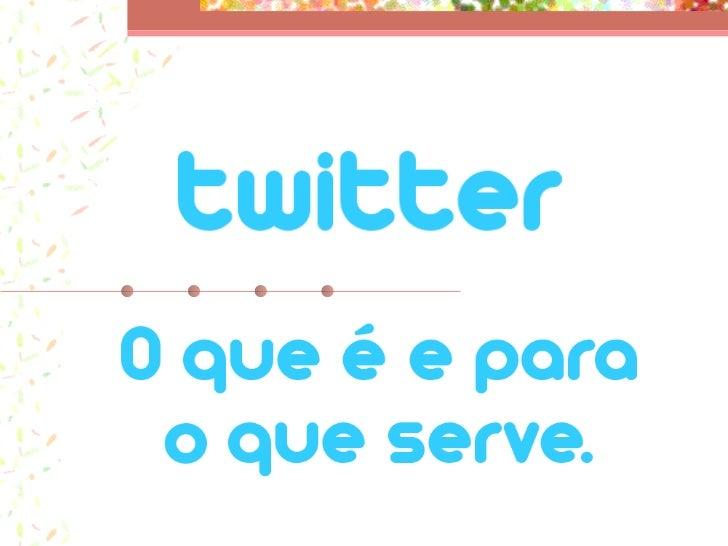 """http://www.twitter.com  """"Twitter é um serviço para amigos, familiares e colegas de trabalho e de permanecer ligado à comun..."""