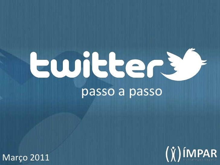 passo a passo<br />Março 2011<br />