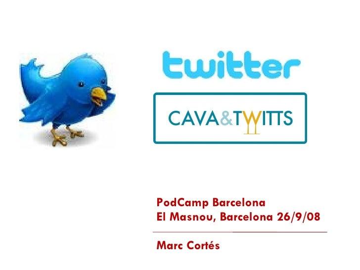 PodCamp Barcelona El Masnou, Barcelona 26/9/08 Marc Cortés