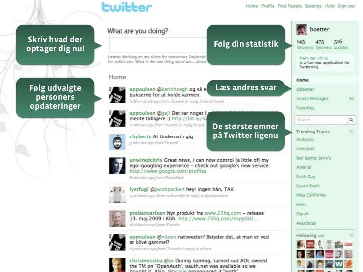 Follower: En person som følger en     Twitter bruger