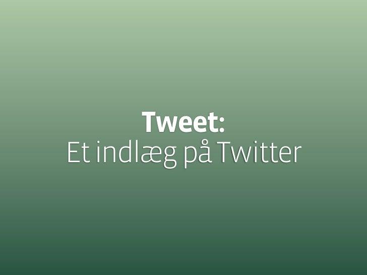 Hashtag (#): En samling af flere  Twitter indlæg