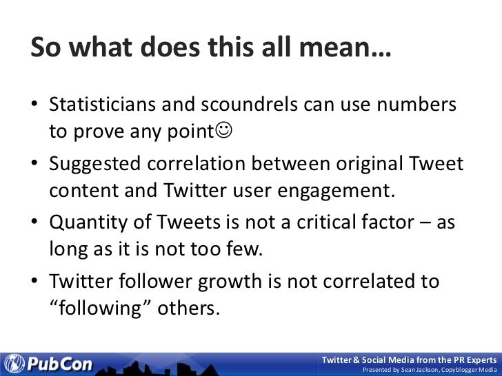 So what does this all mean…<br />Statisticians and scoundrels can use numbers to prove any point<br />Suggested correlati...