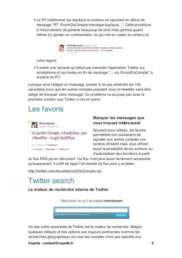 """• Le RT traditionnel qui duplique le contenu en rajoutant en début de     message """"RT @nomDuCompte message dupliqué..."""". C..."""