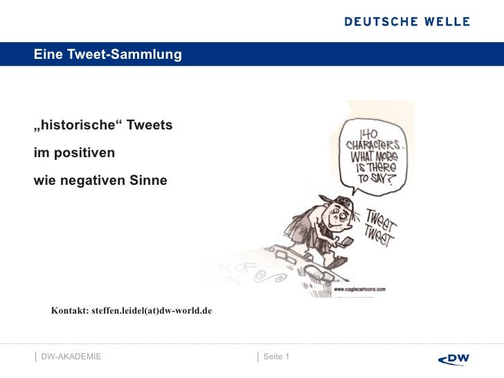 "Eine Tweet-Sammlung <ul><li>"" historische"" Tweets  </li></ul><ul><li>im positiven  </li></ul><ul><li>wie negativen Sinne <..."