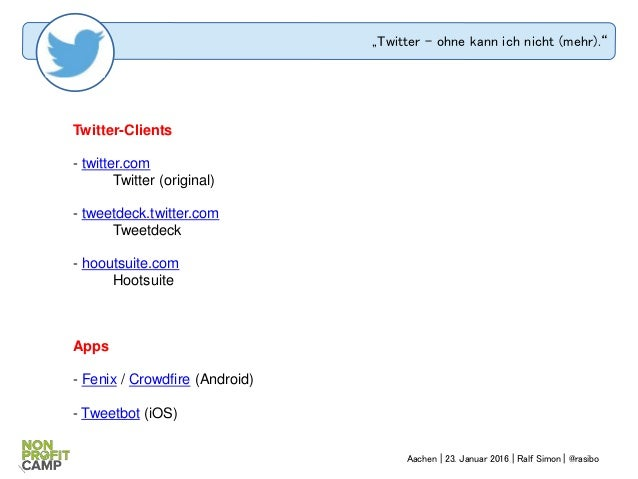 """Twitter – ohne kann ich nicht (mehr)."" Twitter-Clients - twitter.com Twitter (original) - tweetdeck.twitter.com Tweetdeck..."