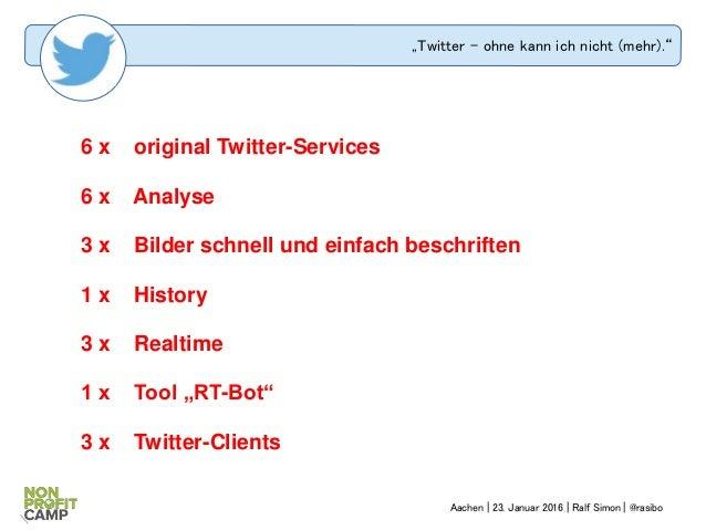 """""""Twitter – ohne kann ich nicht (mehr)."""" 6 x original Twitter-Services 6 x Analyse 3 x Bilder schnell und einfach beschrift..."""