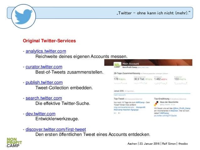 """""""Twitter – ohne kann ich nicht (mehr)."""" Original Twitter-Services - analytics.twitter.com Reichweite deines eigenen Accoun..."""
